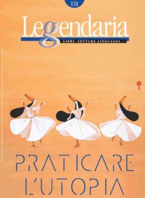 Leggendaria 131 - Praticare l'utopia